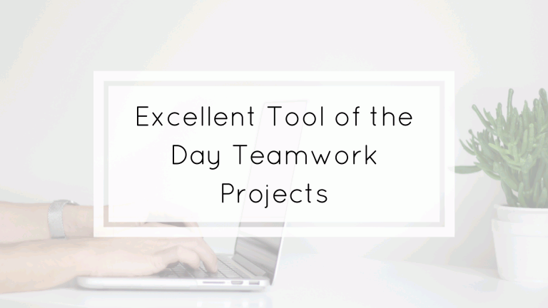 excellent tool of the day teamwork projects
